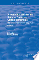 A Primate Model for the Study of Colitis and Colonic Carcinoma The Cotton Top Tamarin  Saguinus oedipus  Book