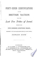 Forty seven Identifications of the British Nation with the Lost Ten Tribes of Israel