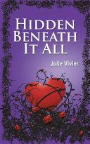 Hidden Beneath It All Book
