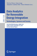 Data Analytics for Renewable Energy Integration  Technologies  Systems and Society