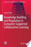 Knowledge Building and Regulation in Computer-Supported Collaborative Learning