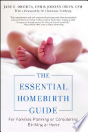 """The Essential Homebirth Guide: For Families Planning or Considering Birthing at Home"" by Jane E. Drichta, Jodilyn Owen, Christianne Northrup"