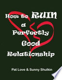 How to Ruin a Perfectly Good Relationship Book