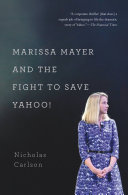 Marissa Mayer and the Fight to Save Yahoo! Pdf/ePub eBook