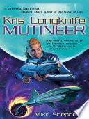 Free Kris Longknife: Mutineer Book