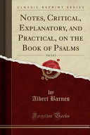 Notes, Critical, Explanatory, and Practical, on the Book of Psalms, Vol. 2 of 3 (Classic Reprint)