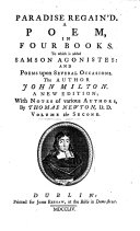 Paradise regain d     To which is added Samson Agonistes  and poems upon several occasions     A new edition  with notes of various authors  by Thomas Newton  D D