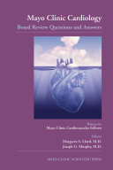 Mayo Clinic Cardiology  Board Review Questions and Answers