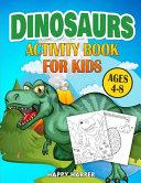 Dinosaurs Activity Book For Kids Ages 4 8