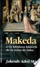 Makeda  : O la fabulosa historia de la reina de Saba