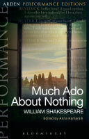 Much Ado About Nothing: Arden Performance Editions