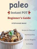 Paleo Instant Pot Beginner   s Guide