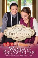 The Amish Cooking Class - The Seekers: Book 1 of Amish Cooking Class