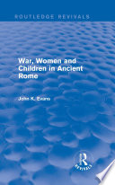 War Women And Children In Ancient Rome Routledge Revivals