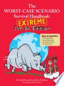 The Worst Case Scenario Survival Handbook  Extreme Junior Edition Book PDF