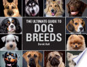 """The Ultimate Guide To Dog Breeds: A Useful Means of Identifying the Dog Breeds of the World and how to Care for Them"" by Derek Hall"
