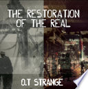 The Restoration of The Real