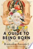 A Guide to Being Born Book