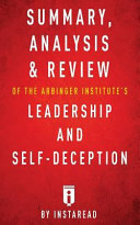 Summary  Analysis   Review of the Arbinger Institute s Leadership and Self decep