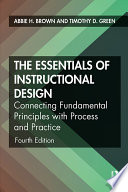 """The Essentials of Instructional Design: Connecting Fundamental Principles with Process and Practice"" by Abbie H. Brown, Timothy D. Green"