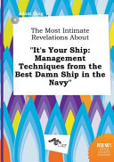 The Most Intimate Revelations about It s Your Ship Book