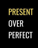 Present Over Perfect  Black Inspiration Notebook Journal