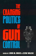 The Changing Politics of Gun Control Book