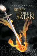 Pdf Brisez La Toile De Satan Telecharger