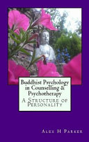 Buddhist Psychology in Counselling   Psychotherapy