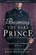 Becoming the Dark Prince  A Stalking Jack the Ripper Novella