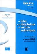 Le futur de la distribution des services audiovisuels