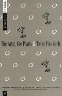 The Attic  the Pearls   Three Fine Girls