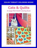 Large Print Adult Coloring Book of Cats and Quilts