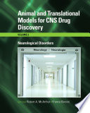 Animal And Translational Models For CNS Drug Discovery  Neurological Disorders
