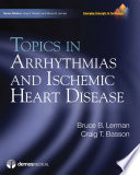 Topics in Arrhythmias and Ischemic Heart Disease Book