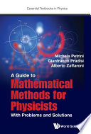 Guide To Mathematical Methods For Physicists  A  With Problems And Solutions
