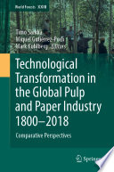 Technological Transformation In The Global Pulp And Paper Industry 1800 2018
