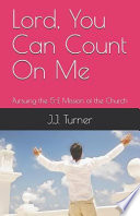 Lord, You Can Count on Me: Pursuing the 5-E Mission of the Church