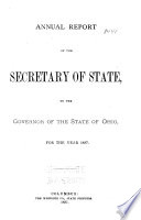 Annual Report of the Secretary of State  to the Governor of the State of Ohio for the Year Book