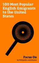 Pdf Focus On: 100 Most Popular English Emigrants to the United States