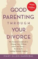 Good Parenting Through Your Divorce Pdf/ePub eBook