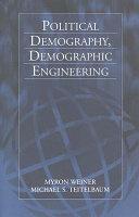 Political Demography, Demographic Engineering