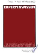 Expertenwissen  : Die institutionalisierte Kompetenz zur Konstruktion von Wirklichkeit