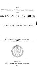 The Elementary and Practical Principles of the Construction of Ships for Ocean and River Service