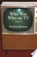 """""""Who was Who on TV"""" by Norman Chance"""