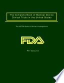 The Complete Book of Medical Device Clinical Trials in the United States