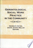 Gerontological Social Work Practice in the Community