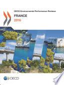 OECD Environmental Performance Reviews  France 2016