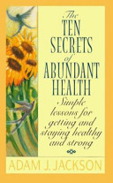 Ten Secrets of Abundant Health