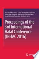 """Proceedings of the 3rd International Halal Conference (INHAC 2016)"" by Nurhidayah Muhammad Hashim, Nur Nafhatun Md Shariff, Siti Fatahiah Mahamood, Hanifah Musa Fathullah Harun, Mohd Solahuddin Shahruddin, Azri Bhari"